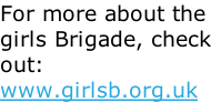 For more about the girls Brigade, check out: www.girlsb.org.uk